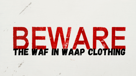 the WAF in WAAP Clothing